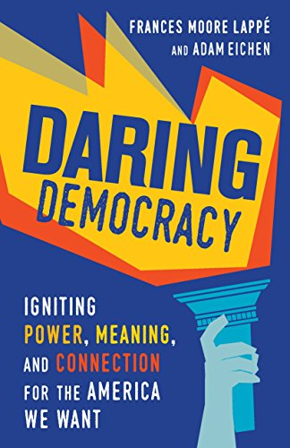 image for Daring Democracy: Igniting Power, Meaning, and Connection for the America We Want