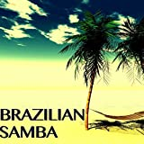 Brazilian Samba Music Collection - Jazz Lounge Music from Rio de Janeiro
