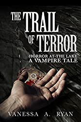 The Trail of Terror (Horror at the Lake (A Vampire Tale) Book 2)