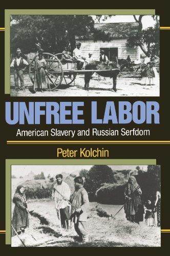 Books : Unfree Labor: American Slavery and Russian Serfdom (Belknap Press) by Peter Kolchin (1990-03-01)