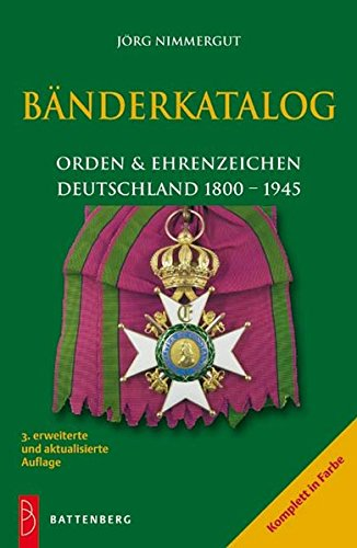 Bänderkatalog: Orden und Ehrenzeichen Deutschland 1800 - 1945