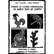 ROMANCE DA CULTURA PERNAMBUCANA: DO MARCO ZERO AO SERTÃO