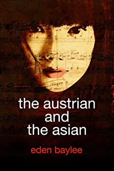 The Austrian and the Asian by [Baylee, Eden]