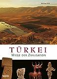 Türkei: Wiege der Zivilisation