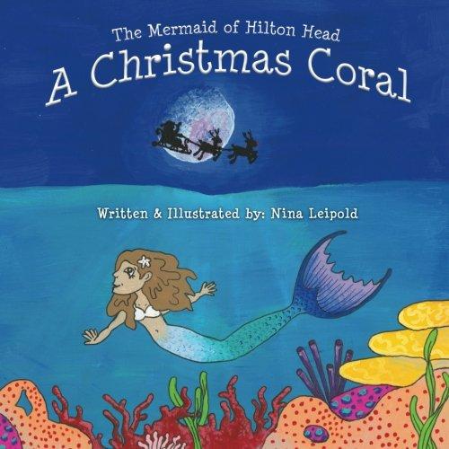 - The Mermaid of Hilton Head: A Christmas Coral