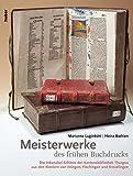 Meisterwerke des frühen Buchdrucks: Die Inkunabel-Schätze der Kantonsbibliothek Thurgau aus den Klöstern von Ittingen, Fischingen und Kreuzlingen