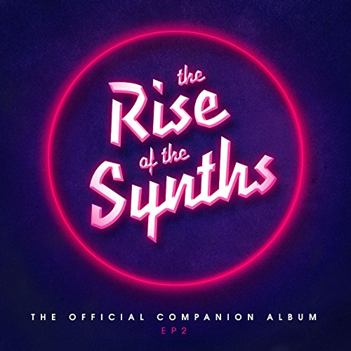 The Rise of the Synths EP 2 (T...