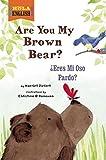 Are You My Brown Bear? / ¿Eres Mi Oso Pardo? (¡Hola, English!)