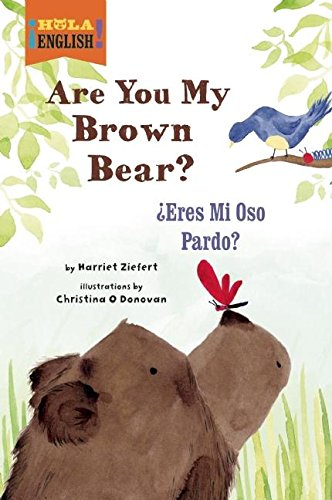 Are You My Brown Bear? / ¿Eres Mi Oso Pardo? (¡Hola, English!) by Blue Apple Books