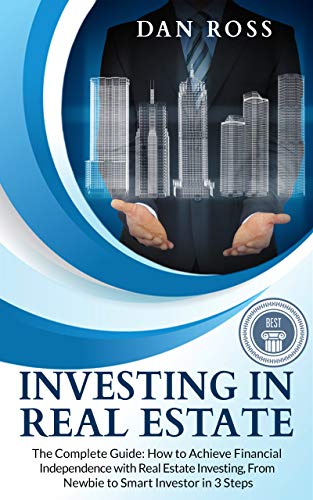 Investing in Real Estate: The Complete Guide: How to Achieve Financial Independence with Real Estate Investing, From Newbie to Smart Investor in 3 Steps (Best Flow Chart Creator)