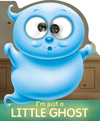 I'm Just a Little Ghost (Googley-Eye Books)