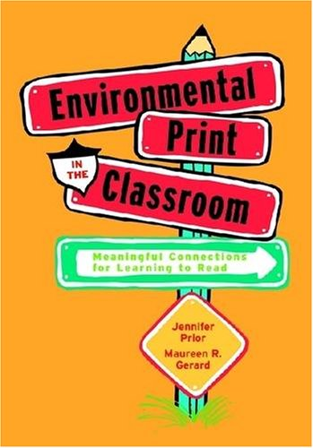 Environmental Print in the Classroom: Meaningful Connections for Learning to Read (No. 553-845)