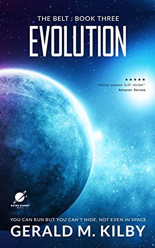 Evolution: A Science Fiction Thriller (The Belt Book 3)
