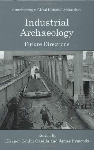 Download Industrial Archaeology (Contributions To Global Historical Archaeology) Pdf