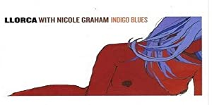 Llorca Ft Nicole Graham / Indigo Blues
