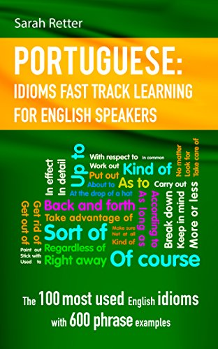 Portuguese Idioms Fast Track Learning For English Speakers The 100