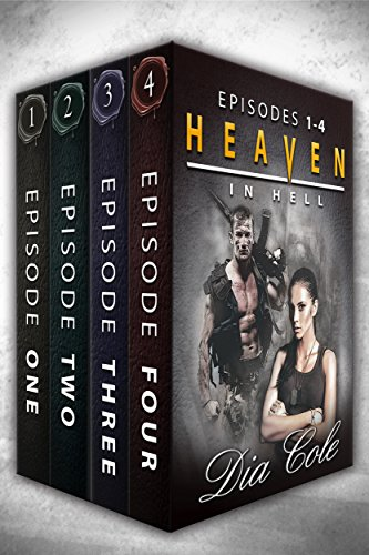 Heaven in Hell: Box Set Episodes 1-4 (A Post-Apocalyptic Paranormal Romance Series) by [Cole, Dia]