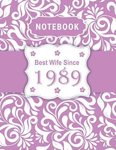 Notebook - Best Wife Since 1989: 30th Wedding Anniversary Gift for Her - Thirty year Wedding Anniversary Gift for Wife Couple Married in 1989 ( 8.5 x 11 inches - 108 Pages ) (30 Year Wedding Anniversary Gift Ideas For Wife)