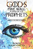 img - for God's Fire Wall School of the Prophets: Session 3 The Spirit of Wisdom (Volume 3) book / textbook / text book