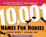 The Incredible Little Book of 10,001 Names for Horses