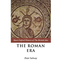The Roman Era: The British Isles: 55 BC - AD 410