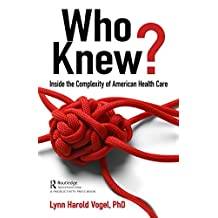 Who Knew?: Inside the Complexity of American Health Care (Himss)