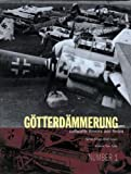 Gotterdammerung - Luftwaffe Wrecks and Relics, Brett Green, 1903223687