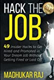 img - for Hack The Job: 49 Insider Hacks to Get Hired and Promoted in Your Dream Job Without Getting Fired or Laid Off book / textbook / text book