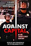 img - for Against Capital in the Twenty-First Century: A Reader of Radical Undercurrents book / textbook / text book