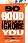 #8: So Good They Can't Ignore You: Why Skills Trump Passion in the Quest for Work You Love