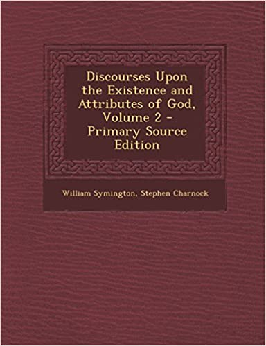 Book Discourses Upon the Existence and Attributes of God, Volume 2
