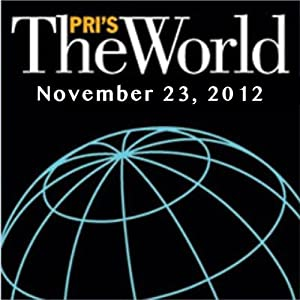 The World, November 23, 2012 Radio/TV Program
