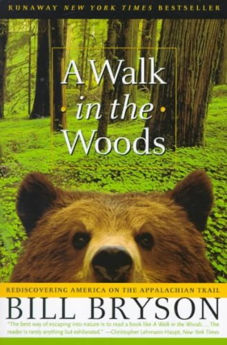 A Walk In The Woods - Rediscovering America On The