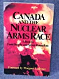 Canada and the Nuclear Arms Race, , 0888626347