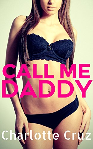 Call Me Daddy (Father's Best Friend, Spanking, Taboo)