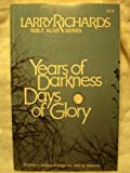 Years of Darkness, Days of Glory, Larry Richards, 0912692979