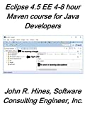 Eclipse 4.5 EE 4-8 hour Maven Course for Java Eclipse Developers