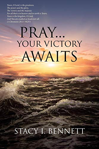 PRAY...YOUR VICTORY AWAITS