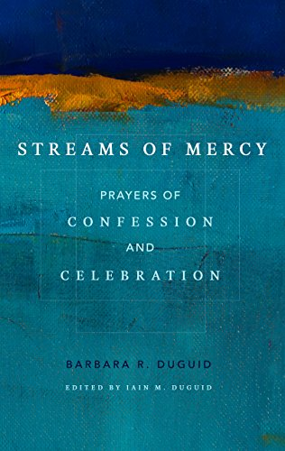 Streams of mercy prayers of confession and celebration kindle streams of mercy prayers of confession and celebration by duguid barbara fandeluxe Image collections