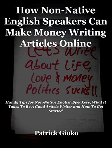 how-non-native-english-speakers-can-make-money-writing-articles-online-handy-tips-for-non-native-eng