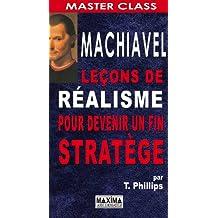 Machiavel : leçons de réalisme pour devenir un fin stratège (MASTER CLASS)