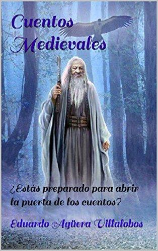 Cuentos Medievales: ¿Estás preparado para abrir la puerta de los cuentos? (Spanish