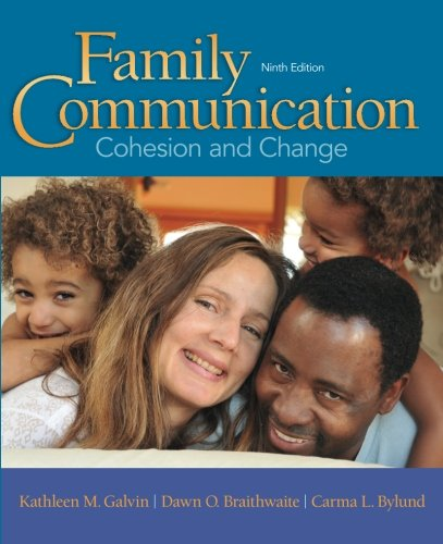 Family Communication: Cohesion and Change (9th Edition) by Pearson
