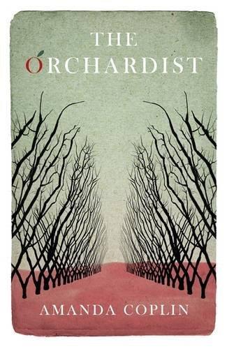The Orchardist by Coplin Amanda (2012-08-23) Paperback