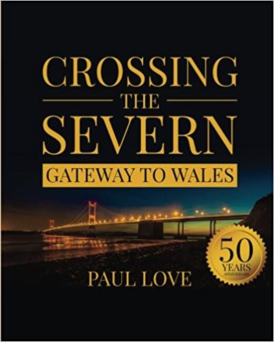 Crossing the Severn - Gateway to Wales