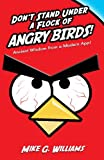 Don't Stand Under a Flock of Angry Birds: Ancient Wisdom from a Modern App