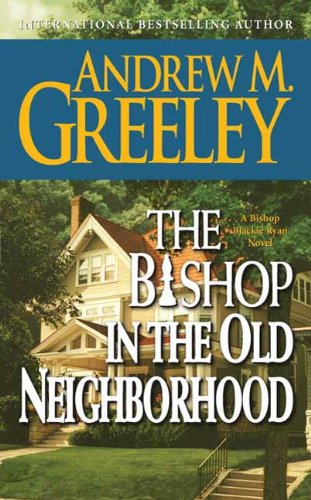 The Bishop in the Old Neighborhood: A Bishop Blackie Ryan Novel (Blackie Ryan series Book 12)