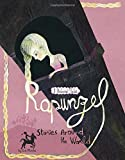 Rapunzel Stories Around the World: 3 Beloved Tales (Multicultural Fairy Tales)
