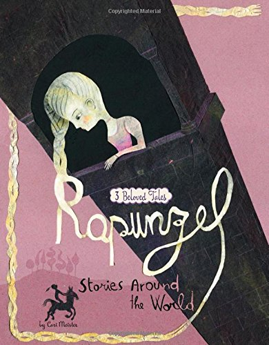 Rapunzel Stories Around the World: 3 Beloved Tales (Multicultural Fairy Tales) PDF