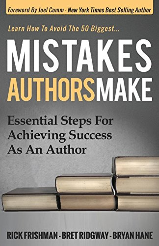 Mistakes Authors Make: Essential Steps for Achieving Success as an Author by [Frishman,